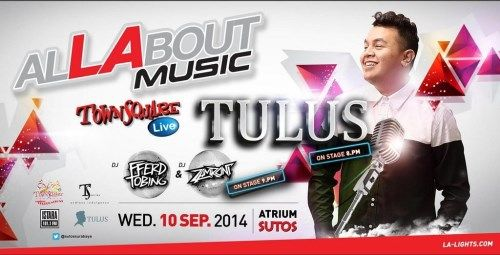 AllAbout Music with TULUS Rabu, 10 September 2014 At Atrium Surabaya Town Square (Sutos) 8pm till drop  Guest Star : TULUS (On Stage 8pm)  Also performance : - DJ Fferd Tobing - DJ Zamroni On Stage : 9pm  http://eventsurabaya.net/allabout-music-with-tulus/