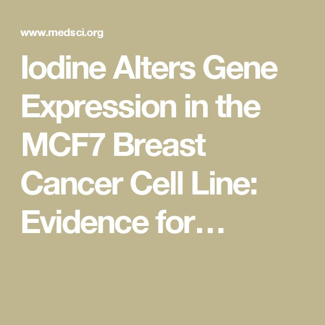 Iodine Alters Gene Expression in the MCF7 Breast Cancer Cell Line: Evidence for…
