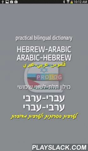 HEBREW-ARABIC DICT (LITE)  Android App - playslack.com ,  A comprehensive bi-lingual dictionary with up-to-date vocabulary, including slang and useful expressions. The dictionary is fully transliterated, in red, into both languages (with English words transliterated into Hebrew letters and vice versa); stressed syllables are marked for clear and proper pronunciation; explanations are provided for choosing the desired translation; feminine form is indicated / Over 70000 entries. REMEMBER: in…