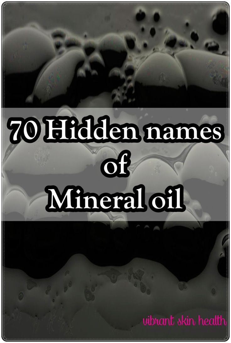 Be aware of mineral oil and its bad effects on the skin and health ! 70 Hidden Names Of Mineral Oil!