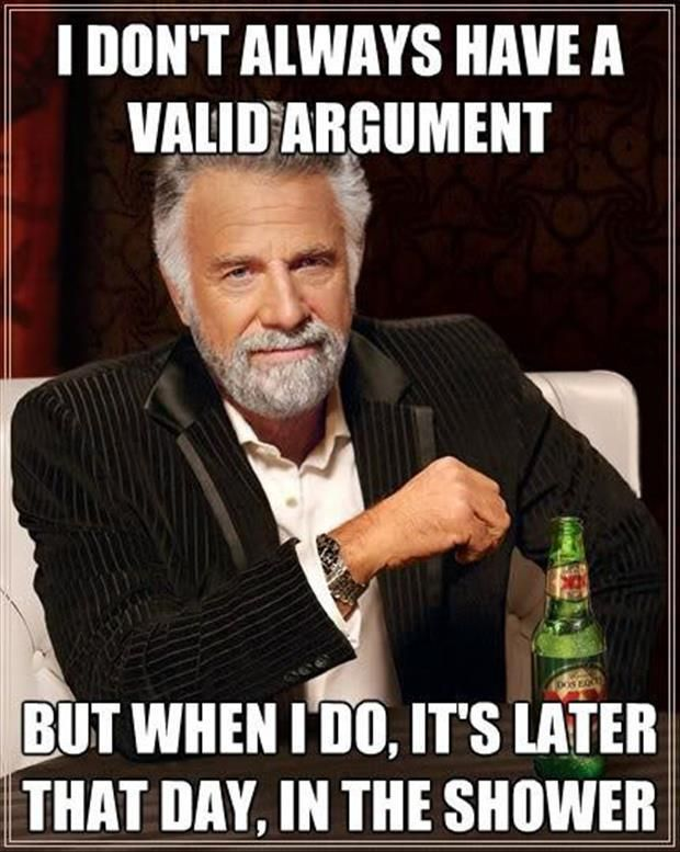Haha all my arguments are valid