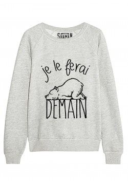 "Sweat ""Je le ferai demain"""