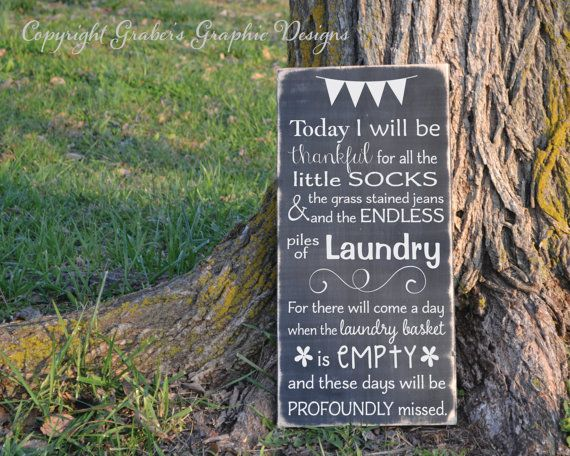 Laundry room Today I will be thankful for the by GrabersGraphics