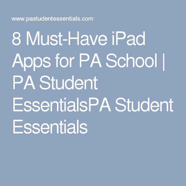 8 Must-Have iPad Apps for PA School | PA Student EssentialsPA Student Essentials