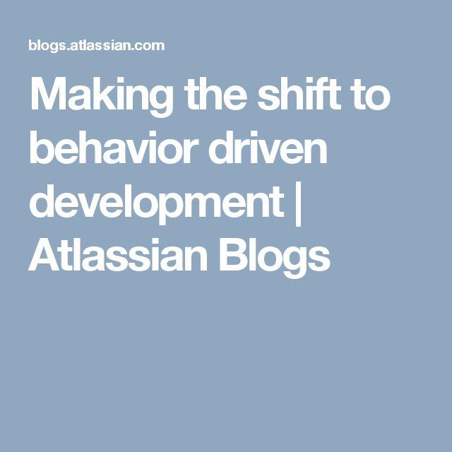 Making the shift to behavior driven development | Atlassian Blogs