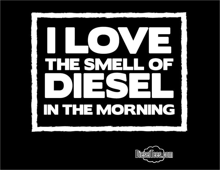 "Image of ""I Love The Smell OF Diesel In The Morning"" T Shirt or Hoody Diesel Tees"