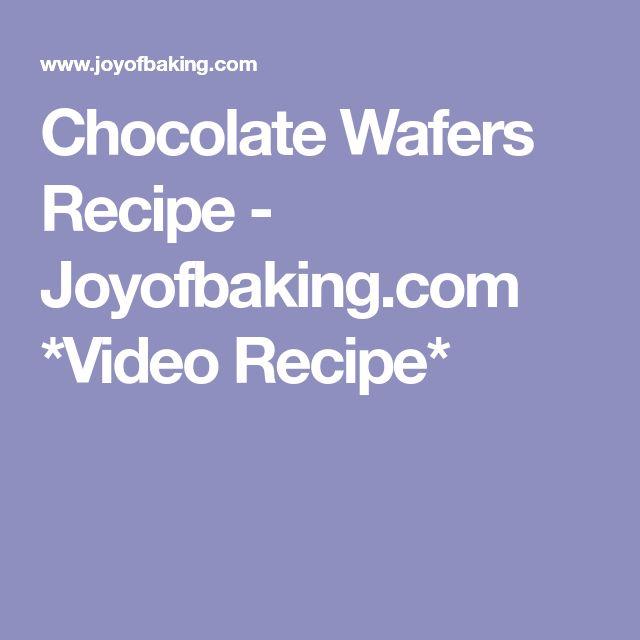 Chocolate Wafers Recipe - Joyofbaking.com *Video Recipe*
