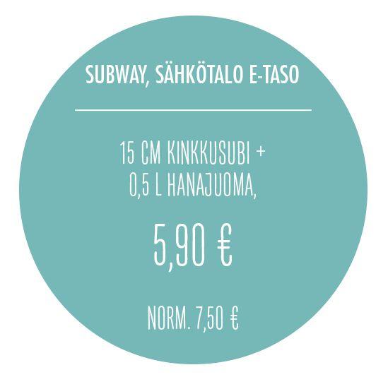 15 cm kanasubi + 0,5 l hanajuoma, 5,90 €. Norm. 7,50 €. Subway, Sähkötalo, E-taso.