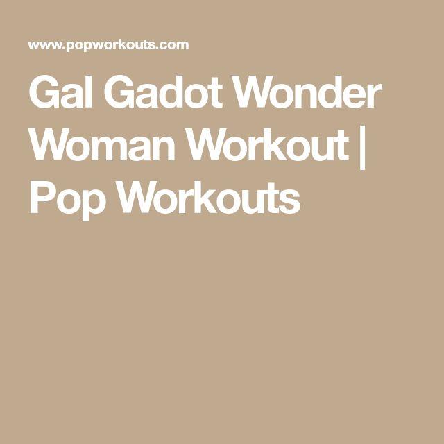 Gal Gadot Wonder Woman Workout   Pop Workouts