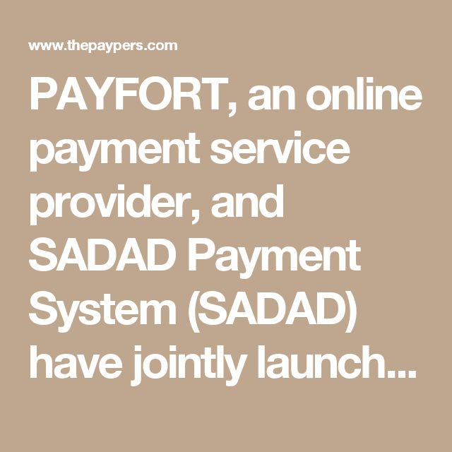 PAYFORT, an online payment service provider, and SADAD Payment System (SADAD) have jointly launched the SADAD Service on the FORT, PAYFORT`s upgraded payment gateway.