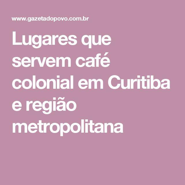 Lugares que servem café colonial em Curitiba e região metropolitana