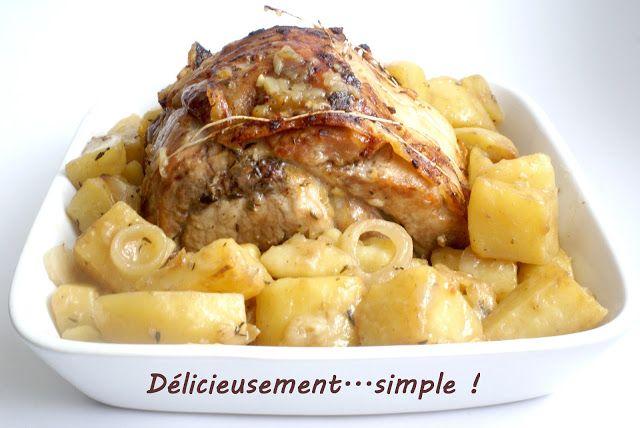 Délicieusement... simple !: Rôti de porc aux pommes de terre fondantes