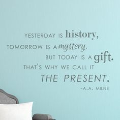 Yesterday Tomorrow Today Quote - Dana Decals - 1