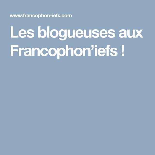 Les blogueuses aux Francophon'iefs !