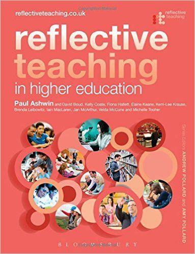 Reflective Teaching in Higher Education: Amazon.co.uk: Paul Ashwin: Books