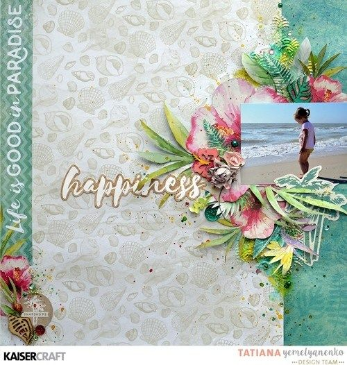 'Happiness' layout by Tatiana Yemeltanenko Design Team member for Kaisercraft Official Blog featuring their new 'Island Escape' collection. Saved from kaisercraft.com.au/blog ~ Wendy Schultz ~ Scrapbook Layouts.