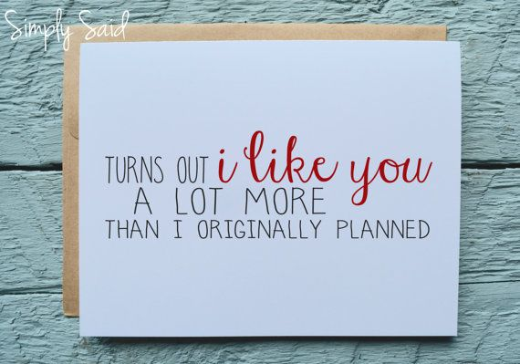 Greeting Card - Turns out i like you a lot more than I originally planned - valentines card, card for him, card for her, i like you card