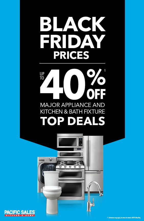 Looking for deals? Do not wait, there is Black Friday prices now at Pacific Sales! Save up to 40% on Major Appliance and Kitchen and Bath Fixture Top Deals, now through November 30th. Choose from an unbelievable selection from entry level to luxury and everything in between. The expert staff will help you with the details.