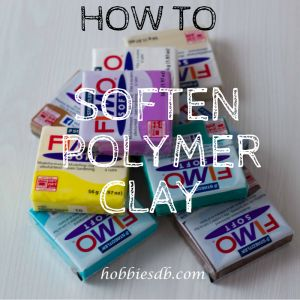 how to soften polymer clay tips and tricks