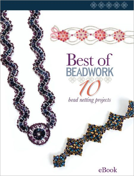 Best of Beadwork: 10 Bead Netting Projects (eBook) - Interweave