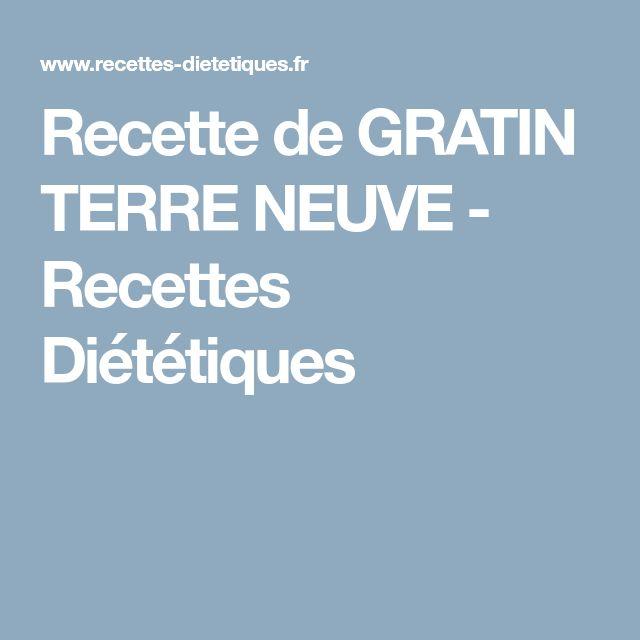 Recette de GRATIN TERRE NEUVE - Recettes Diététiques