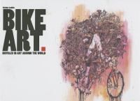 Bike art : bicycles in art around the world / editorial, Iosifidis Kiriakos ; Text editor and translator, Maria Barbatsi.