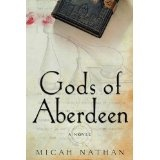 Gods of Aberdeen: A Novel (Kindle Edition)By Micah Nathan