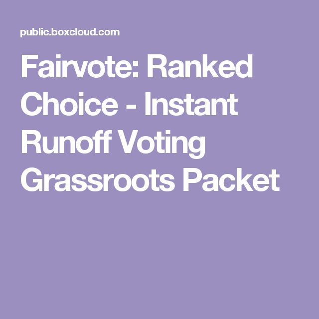 Fairvote:  Ranked Choice - Instant Runoff Voting Grassroots Packet