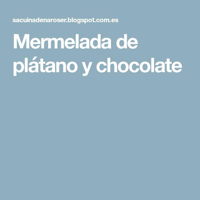 Mermelada de plátano y chocolate