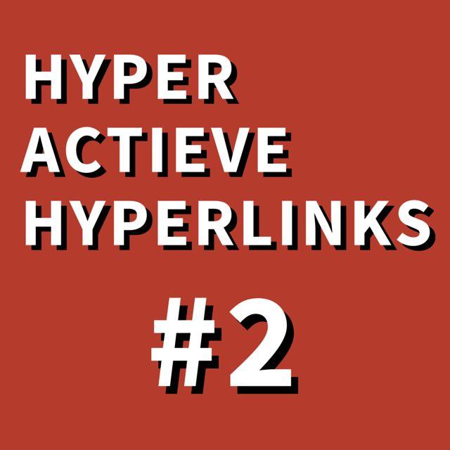 Hyperactieve hyperlinks #2  Ik weet het, ik ging om de 2 weken een Hyperactieve Hyperlink post doen. Het is iets langer geleden sinds de eerste. Maar vanaf nu beginnen we er legit aan. Na het einde van mijn relatie en het verhuizen uit mijn appartement had ik even een pauze nodig. Maar sinds maandag sta ik er weer volledig!