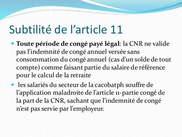 Subtilité de l'article 11   Toute période de congé payé légal: la CNR ne valide  pas l'indemnité de congé annuel versée san...