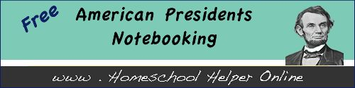 Free American Presidents Notebooking Pages - Homeschool Helper Online – Homeschool Helper Online