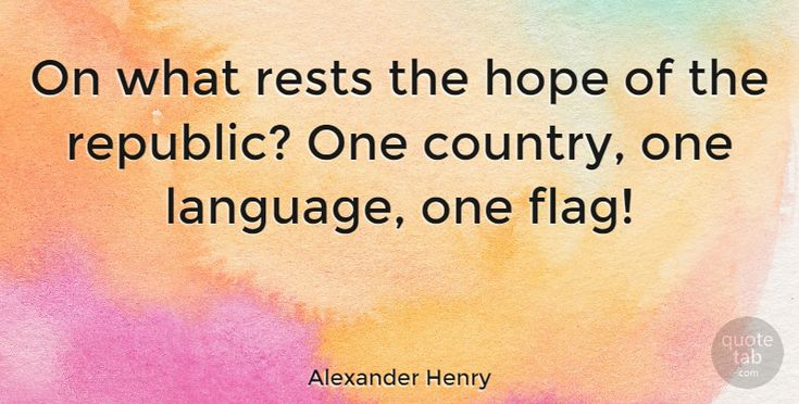 "Alexander Henry: ""On what rests the hope of the republic? One country, one… #American_Businessman #Hope #quotes #quotetab #quotes #quotetab"