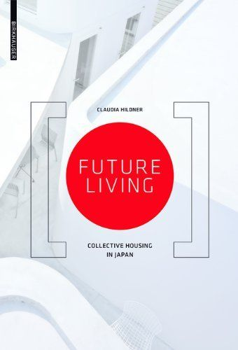 Future Living: Community Living in Japan by Claudia Hildner, BIBSYS: http://ask.bibsys.no/ask/action/show?pid=141896019&kid=biblio