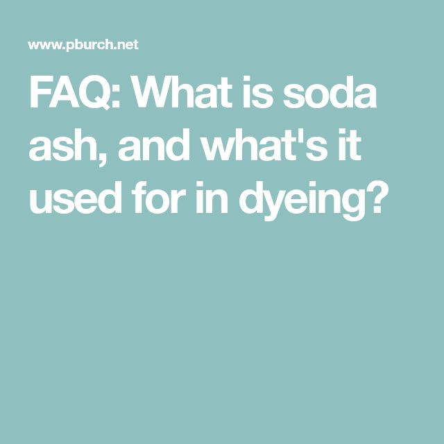 FAQ: What is soda ash, and what's it used for in dyeing?