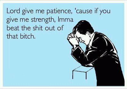 Lol sometimes we need this prayer