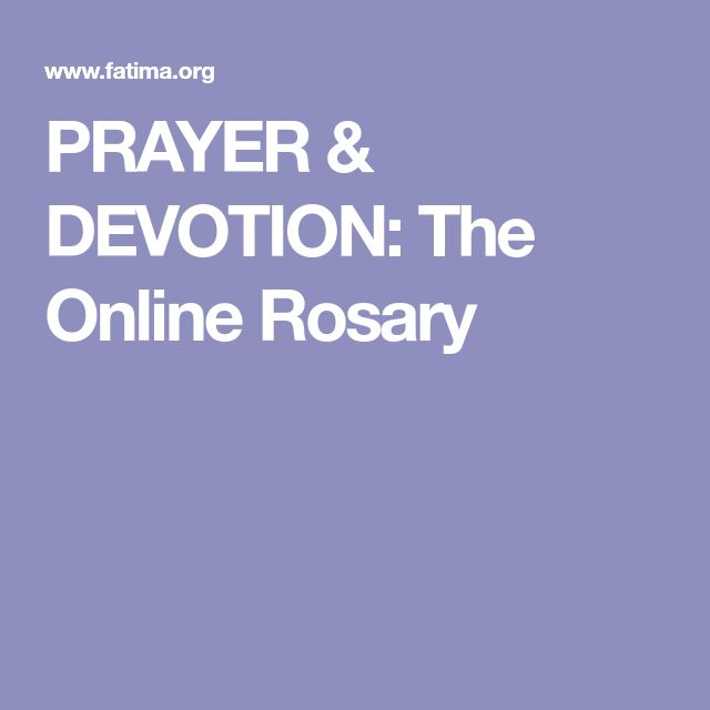PRAYER & DEVOTION: The Online Rosary