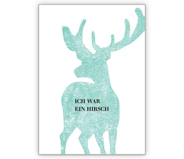 Entschuldigungkarte: Ich war ein Hirsch - http://www.1agrusskarten.de/shop/entschuldigungkarte-ich-war-ein-hirsch/ 00017_0_1128, Entschuldigung, Grußkarte, Hirsch, Klappkarte, Leid tun, Sorry, Tiere, Wild00017_0_1128, Entschuldigung, Grußkarte, Hirsch, Klappkarte, Leid tun, Sorry, Tiere, Wild