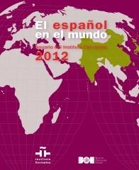 El español en el mundo 2012: anuario del Instituto Cervantes