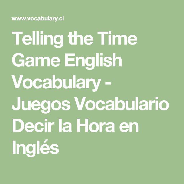 Telling the Time Game English Vocabulary - Juegos Vocabulario Decir la Hora en Inglés
