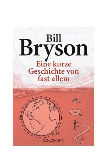 Eine kurze Geschichte von fast allem  - 20 Bücher, die man gelesen haben muss - Was? Bill Bryson: 'Eine kurze Geschichte von fast allem' Darum geht's: Wie groß ist eigentlich das Universum? Was wiegt unsere Erde? Und wie ist das überhaupt möglich – die Erde zu wiegen...