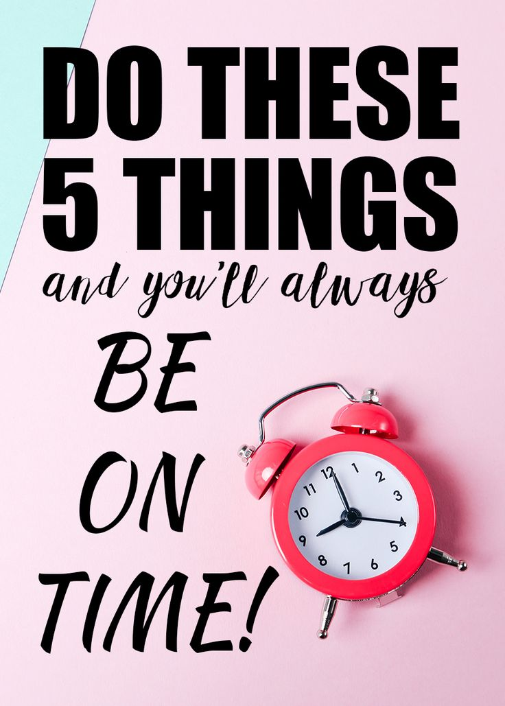 Are you constantly frustrated by being late? It's OK. If you just do these 5 simple things and you will always be on time!