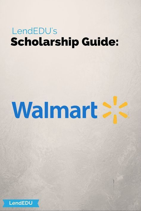 LendEDU's Scholarship Guide: Walmart Do you love shopping at Walmart? Now Walmart gives us another reason to love them!