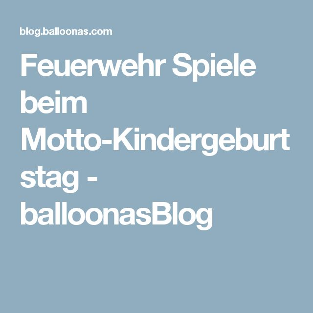 Feuerwehr Spiele beim Motto-Kindergeburtstag - balloonasBlog