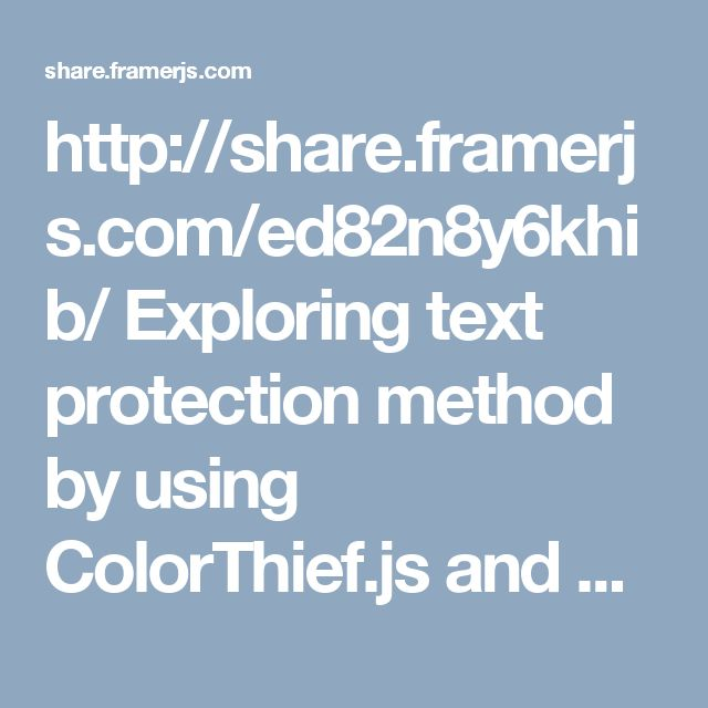 http://share.framerjs.com/ed82n8y6khib/  Exploring text protection method by using ColorThief.js and CSS linear gradient