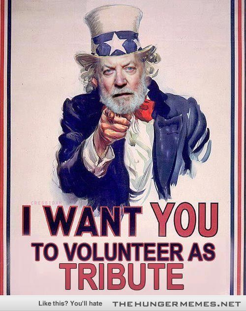 President Snow Wants You - - The Hunger Games Memes and Funny Pics - The Hunger Memes