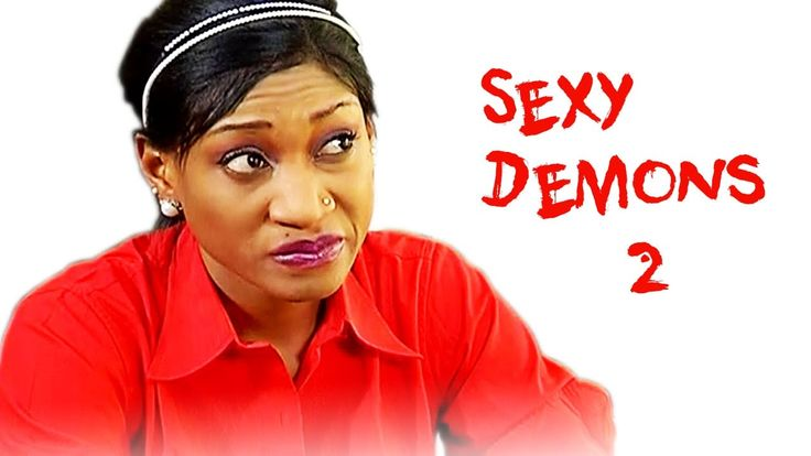 Sexy Demons 2 | 2016 Nollywood Full Movie