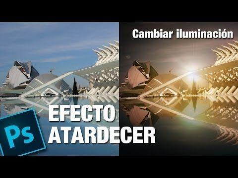 Tutorial photoshop efecto iluminación de atardecer by @ildefonsosegura - YouTube