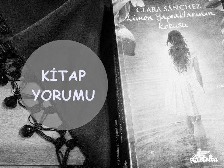 KitaptanBayan: #okuduklarım22: Limon Yapraklarının Kokusu/Clara S...