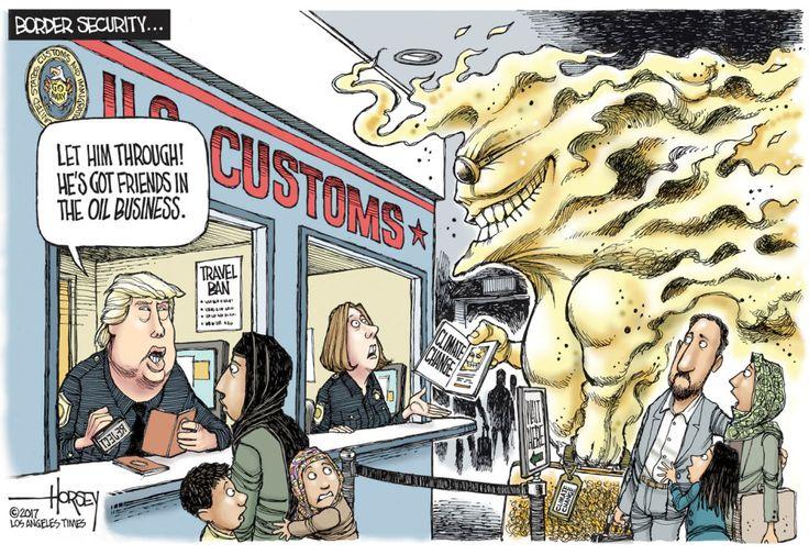 Political cartoon U.S. Trump travel ban oil industry climate change